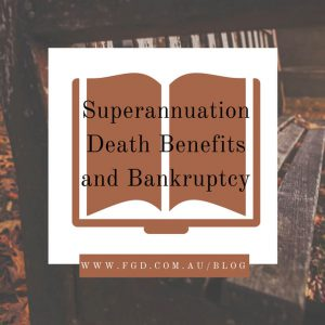 superannuation-death-benefits-and-bankruptcy