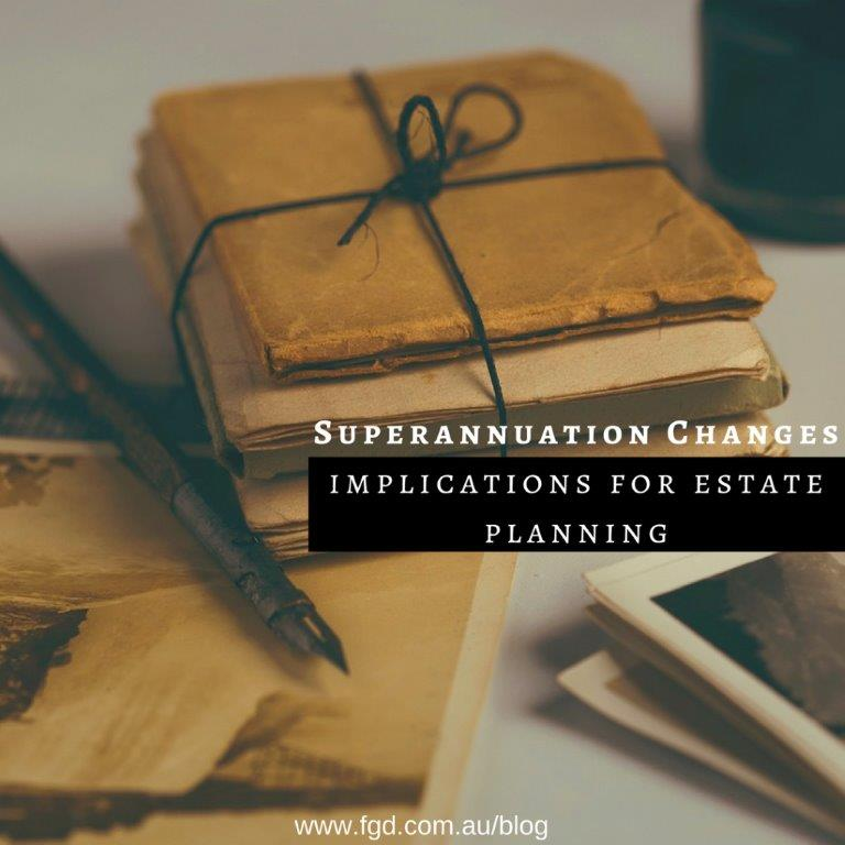 superannuation changes and estate planning