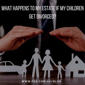 What happens to my estate if my children get divorced