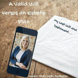 A valid will versus an estate plan